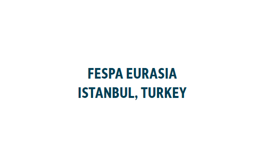 歐亞絲網印刷展覽會FESPA Eurasia