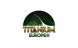 欧洲钛工业展览会TITANIUMEUROPE