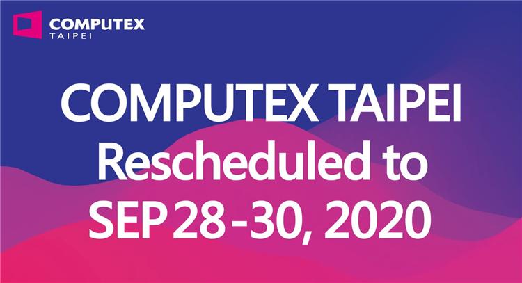 受疫情影响,台北电脑展COMPUTEX宣布延期至9月底举办
