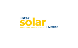 墨西哥太�能光伏展�[道�m子��Intersolar Mexico
